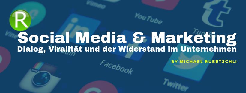 Social Media und Marketing: Dialog, Viralität und der Widerstandim Unternehmen