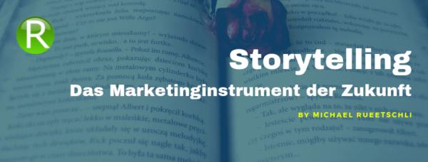 Storytelling - Das Marketinginstrument der Zukunft